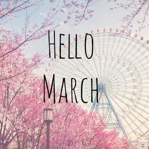 Hello March Quotes Tumblr