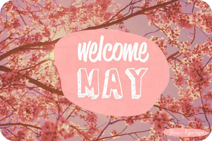 Welcome May Pics