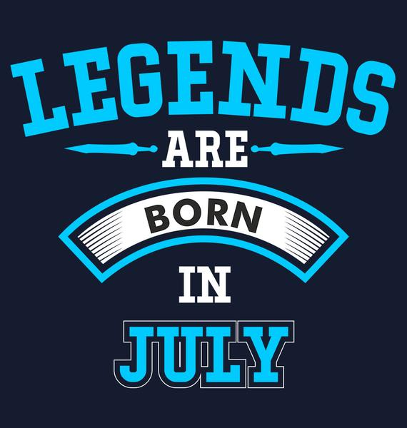 Legends are Born July Quotes